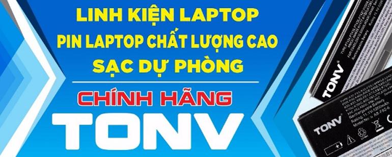 Tại sao bạn nên sử dụng pin TONV cho laptop của mình ? Mua pin TONV ở đâu ?